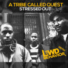 A Tribe Called Quest (ft. Faith Evans) - Stressed out (Lewd Behavior Remix)