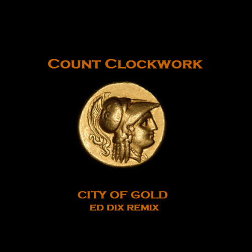 City Of Gold (Ed Dix Rmx)-Count Clockwork