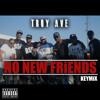 Troy Ave - NO NEW FRiENDS #KEYMiX