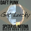 Daft Punk - Get Lucky (Spyzer Vs Natema - Bossa Nova Cover)