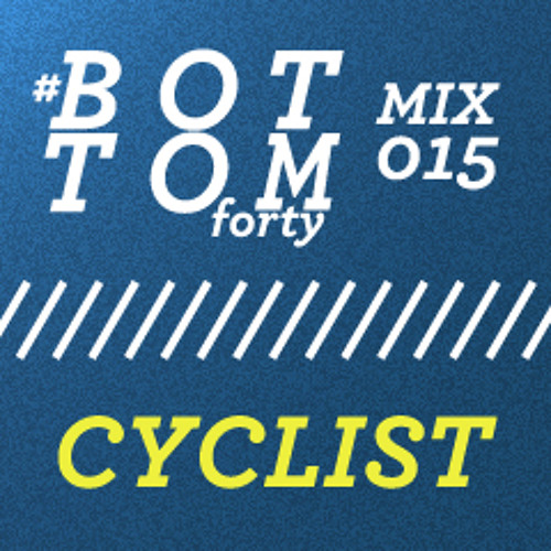 Bottom Forty Mix 015 - Cyclist