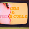 ♡ GIRLS AND THEIR CURLS ♡ - MIXTAPE
