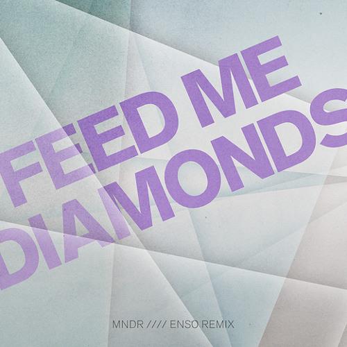 MNDR - Feed Me Diamonds (Enso Remix) **FREE DOWNLOAD**
