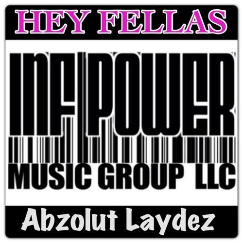 "Abzolut Laydez ""Hey Fellas"" Produced by DJ Priority"