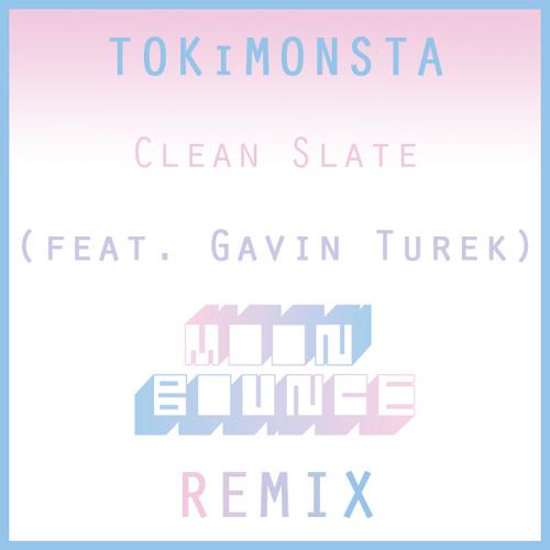 TOKiMONSTA - Clean Slate (feat. Gavin Turek) [Moon Bounce Remix]