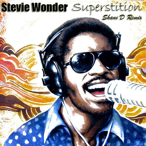 Stevie Wonder - Superstition (Shane D Remix)