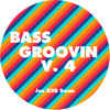 Download Bass Groovin' Vol 4 Mp3