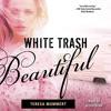 WHITE TRASH BEAUTIFUL Racy Audiobook Excerpt