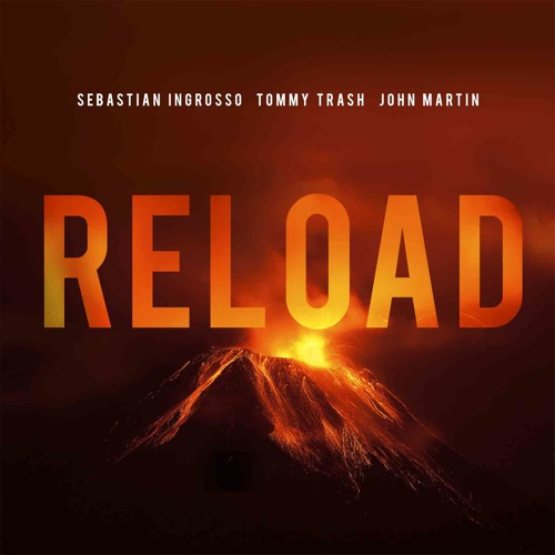 Sebastian Ingrosso & Tommy Trash Ft. John Martin Vs Drifta - Reload FREE DOWNLOAD!!