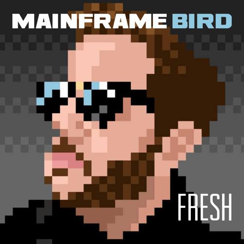 Mainframe Bird - Fresh