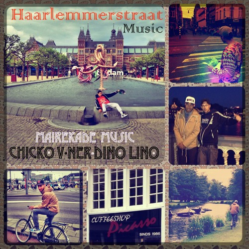 Chicko V-Ner - Haarlemmerstraat Music Ft. Dino Lino (By MairekadeMusic) Prod By Big Sergg.