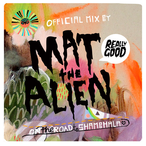 On The Road To Shambhala - Mat the Alien Mix 2013 - Free Download