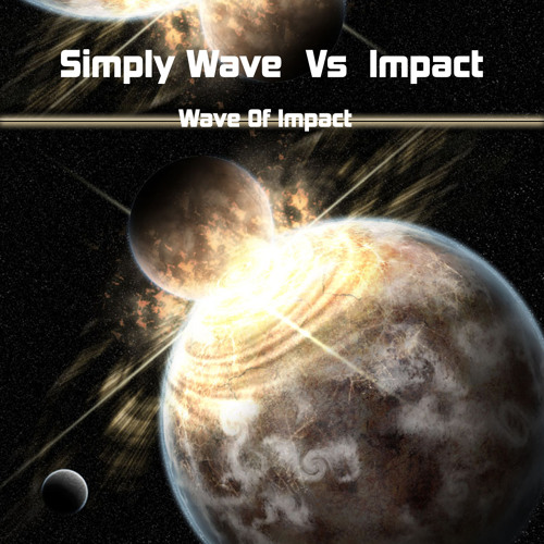 Simply Wave Vs Impact - Wave Of Impact ૐ (Unreleased)