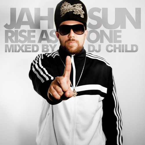 "Jah Sun: ""Rise As One"" MEGAMIX by DJ Child"