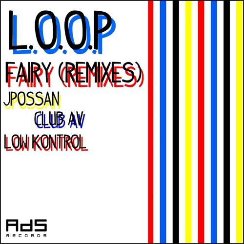 L.O.O.P - Fairy (JPossan Remix)