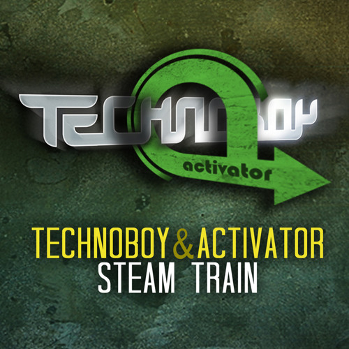 Activator & Technoboy - Steam Train (Extended Version)