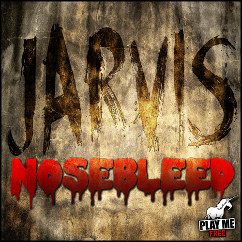 Nosebleed by Jarvis