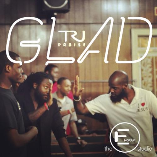 TRU Praise GLAD @ TheENGRAMstudio