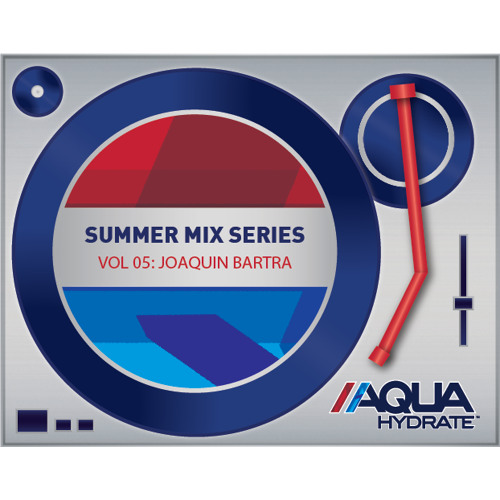 AQUAhydrate Summer Mix Vol. 5: Joaquin Bartra