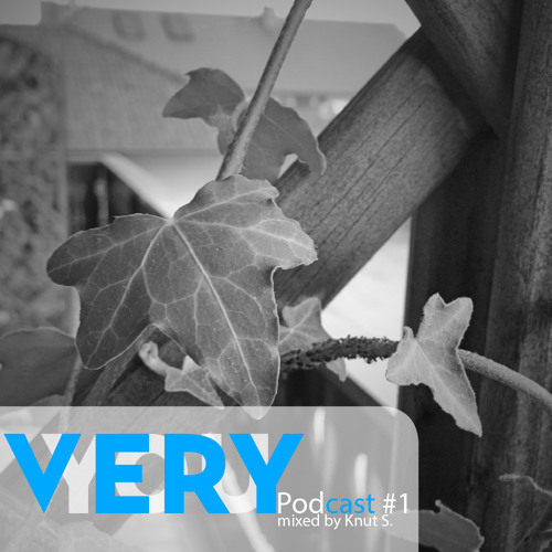 VERYYOU Podcast #1 mixed by Knut S.
