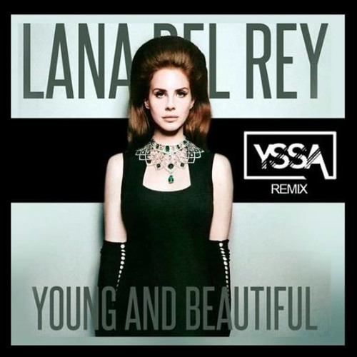 Lana Del Rey - Young & Beautiful (Yssa Extended Remix)