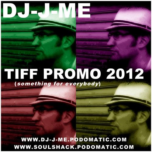 "DJ-J-ME ""TIFF Promo 2012"""