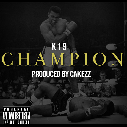 K19 - Champion (Prod By CakezZ)