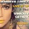 Jennifer Lopez ft. Pitbull - Live It Up (Vinícius Cétrix Club Mix)