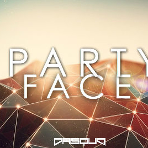 Party Face (Original Mix)