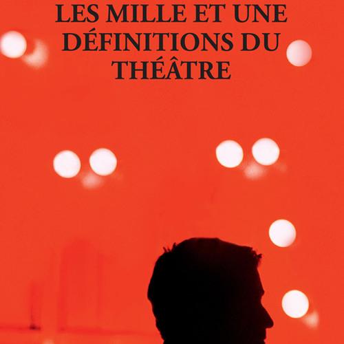 Olivier Py | Les Mille et une définitions du théâtre ( 1 à 5 )