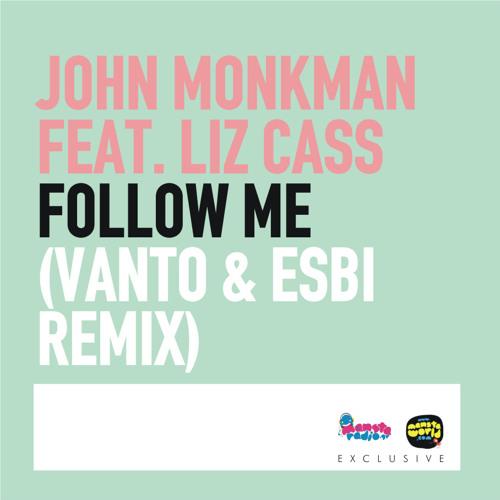 """John Monkman feat Liz Cass - Follow Me (Vanto & EsBi Remix) """"FREE DOWNLOAD"""""""