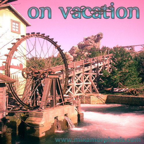 Mixamorphosis - On Vacation