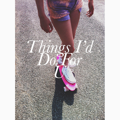 Things I'd Do For U (demo)