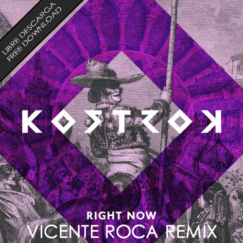 Kostrok - Right Now (Vicente Roca Remix)