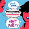 David Guetta & Glowinthedark Ain't A Party (feat. Harrison) [Radio Edit].mp3