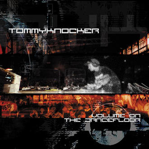 Tommyknocker - Volume on the dancefloor (Traxtorm Records - TRAX0027)