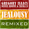 GREGORY ISAACS ft: Dennis Brown & Macka B - Jealousy 2013 - [OUT NOW]