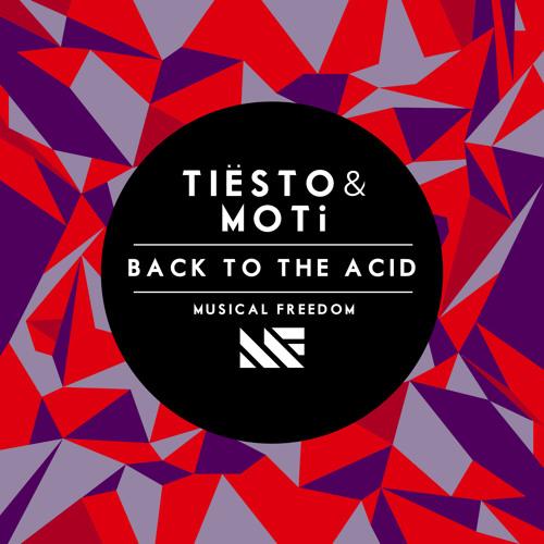 Tiesto & MOTi - Back To The Acid (Original Mix)