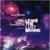 Luca Cassani vs Axwell - Leave The Lust Behind (Anselmi & Boss Mashup)