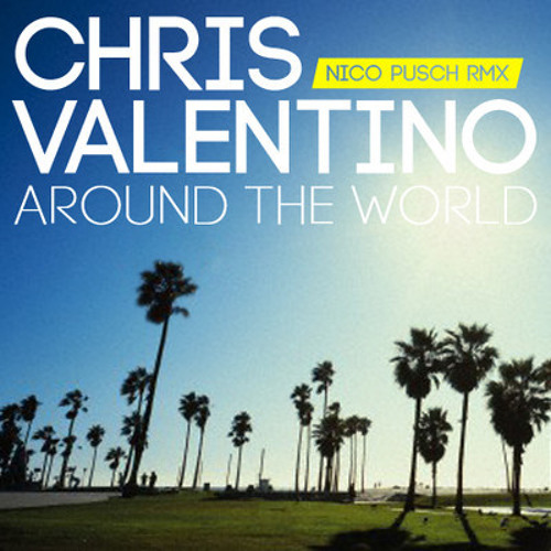 Chris Valentino - Around the World (Laserkraft 3D Remix)