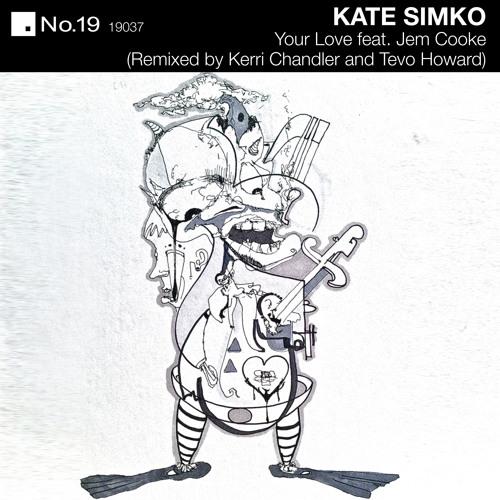 Kate Simko - Your Love (Kerri Chandlers Bob Beaman Vocal Mix) - No.19 Music