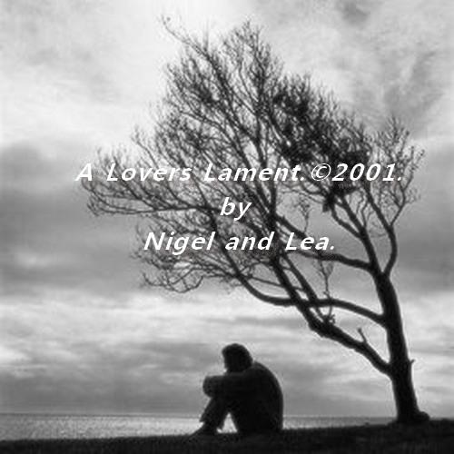 A Lovers Lament by Nigel & Lea.
