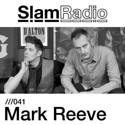 Slam Radio - 041 - Mark Reeve