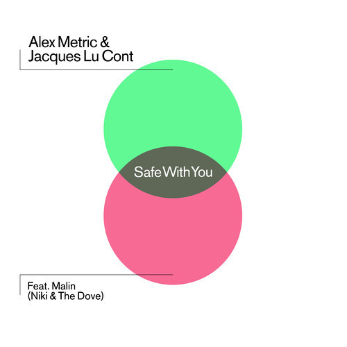 Alex Metric & Jacques Lu Cont ft. Malin - Safe With You (Extended Mix)