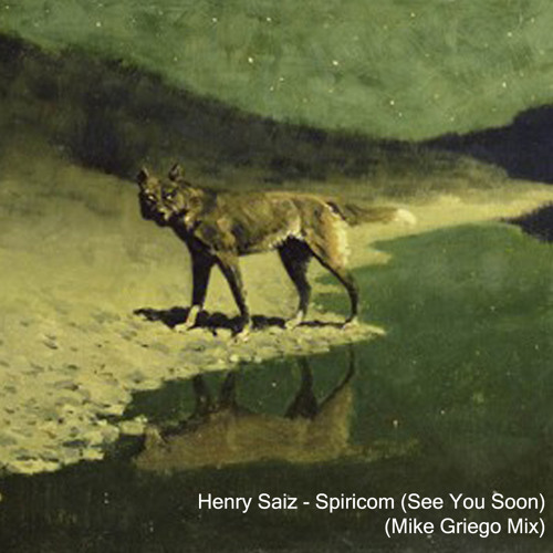 Henry Saiz - Spiricom (See You Soon) (Mike Griego Mix)
