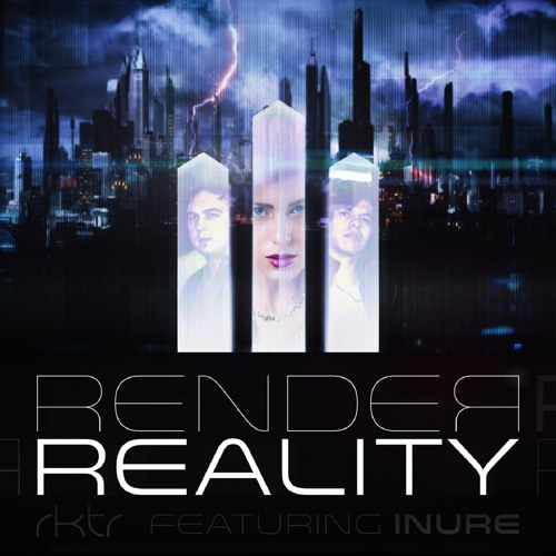 RKTR Ft Inure- Render reality (MPire Remix) [Contest Winner]