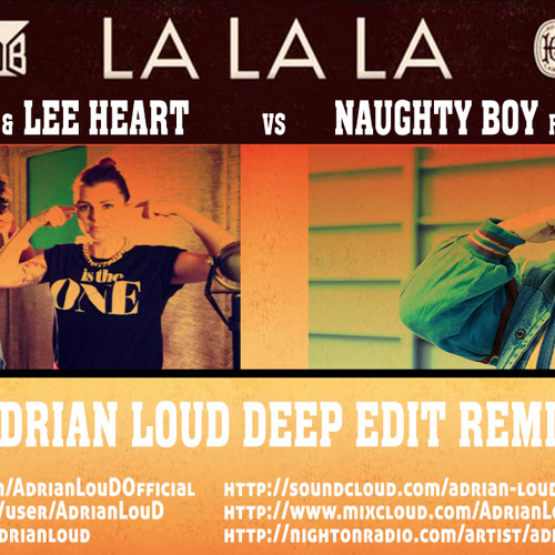 Naughty Boy ft Sam Smith vs Viky Red & Lee Heart   La La La (AdrianLouD Deep Remix Edit)