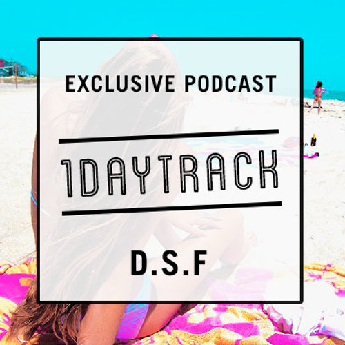 Exclusive Mix #8 | D.S.F -  Relax Yourself Girl | 1daytrack.com