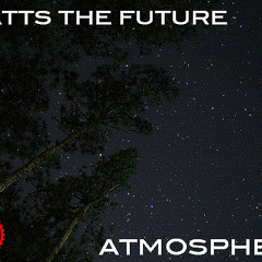 Watts the Future - Atmosphere