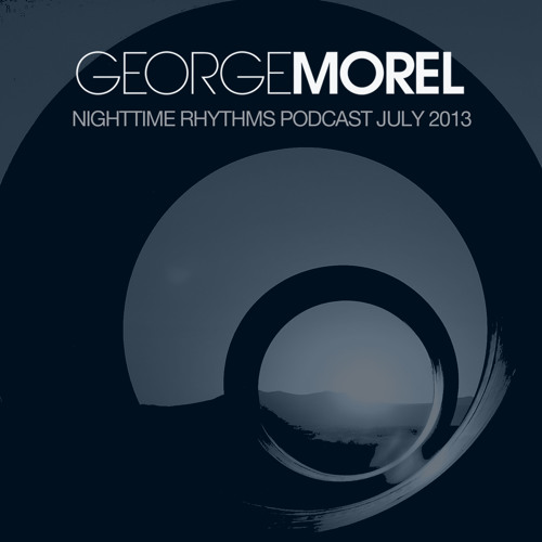 George Morel Nighttime Rhythms Podcast July 2013